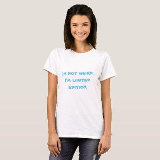 Ich bin nicht, ich bin begrenzte Ausgabe sonderbar T-Shirt