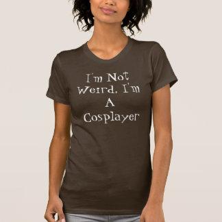 Ich bin nicht, ich bin ein Cosplayer sonderbar T-Shirt