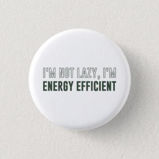 Ich bin nicht ich bin Energiesparend faul Runder Button 3,2 Cm