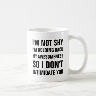 Ich bin nicht ich halte zurück mein awesomeness so kaffeetasse