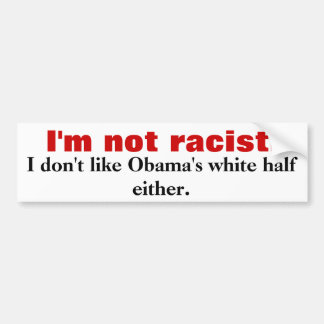 Ich bin nicht., ich mag nicht Obamas weißes hal… Autoaufkleber