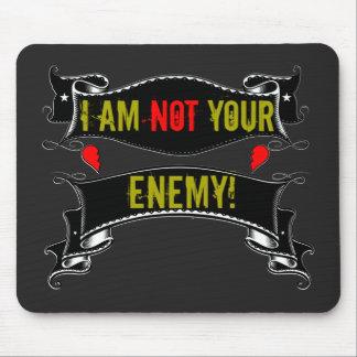 Ich bin nicht Ihr Feind Mousepad