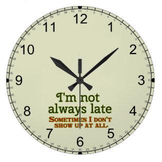 Ich bin nicht immer spät große wanduhr