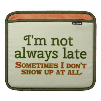 Ich bin nicht immer spät sleeve für iPads