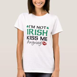 Ich bin nicht küsse mich irgendwie irisch! T-Shirt