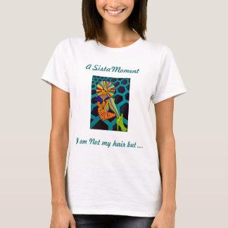 Ich bin nicht mein Haar, aber… IST mein Haar T-Shirt
