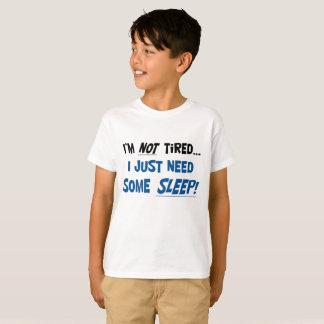 Ich bin nicht müde! Das T-Shirt des Kindes