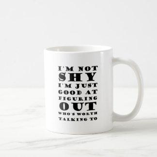 Ich bin nicht schüchtern kaffeetasse