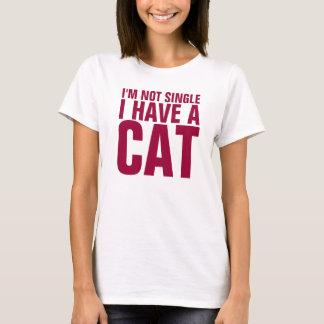 Ich bin nicht Single, den ich ein Katze lustiges T-Shirt