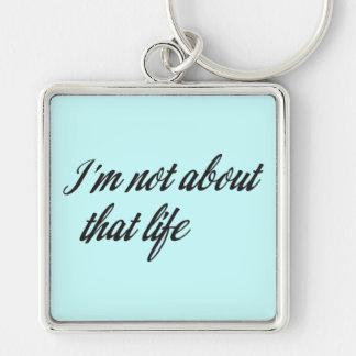 Ich bin nicht über dieses Leben Schlüsselanhänger