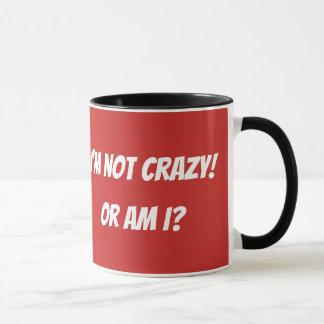 Ich bin nicht verrückte lustige Tasse