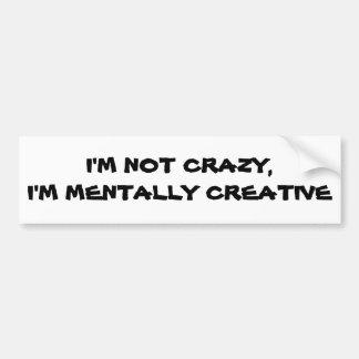 Ich bin nicht verrücktes geistlich kreatives autoaufkleber