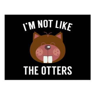 Ich bin nicht wie die Otter Postkarten
