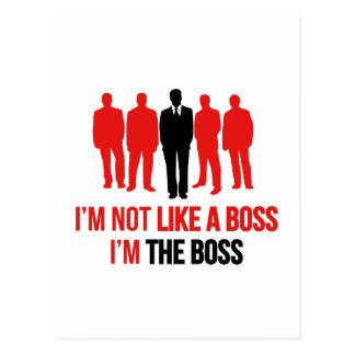 Ich bin nicht wie ein Chef. Ich bin der Chef Postkarte