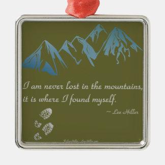 Ich bin nie in den Bergen, es bin wo… verloren Silbernes Ornament