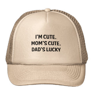 Ich bin niedlich. Mammas niedlich. Vatis glücklich Kappen