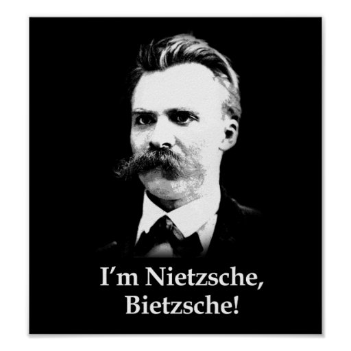 Ich bin Nietzsche, Bietzsche! Plakat
