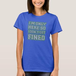 """""""Ich bin nur hier, also erhalte ich nicht das T-Shirt"""