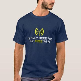 Ich bin nur hier für das freie Wi-Fi T-Shirt