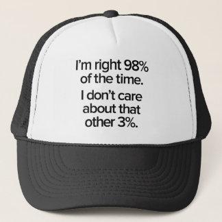 Ich bin rechtes 98% der Zeit Truckerkappe