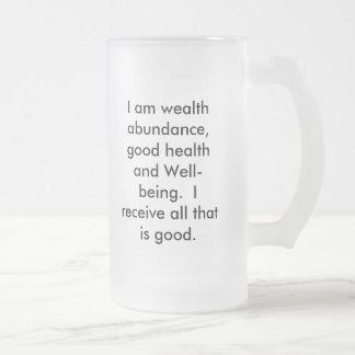 Ich bin Reichtumsüberfluß, gute Gesundheit und Mattglas Bierglas