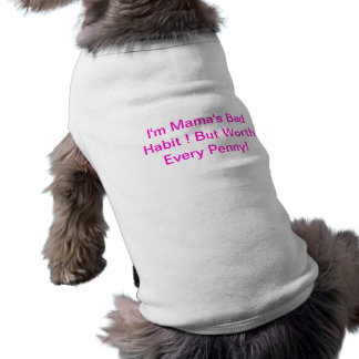 Ich bin schlechte Gewohnheit Mutter!  T-Shirt