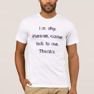 Ich bin schüchtern. Bitte kommen Sie Gespräch zu T-Shirt