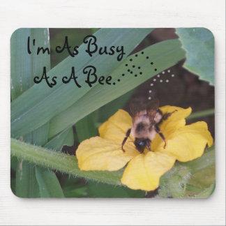 Ich bin so beschäftigt wie eine Biene.. ,… Mauspad
