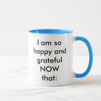 Ich bin so glücklich und dankbar, nun da: tasse