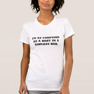 Ich bin so verwirrt wie ein Baby in einer T-Shirt
