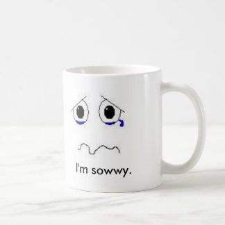 Ich bin sowwy. kaffeetasse