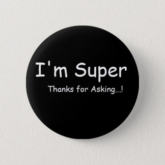 Ich bin Super Runder Button 5,7 Cm