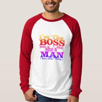 Ich bin tha CHEF, aber sie ist das MANN Shirt