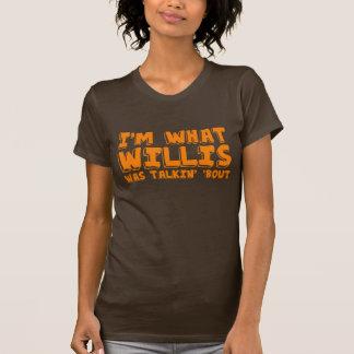 "Ich bin, was Willis talking ""Kampf war T-Shirt"