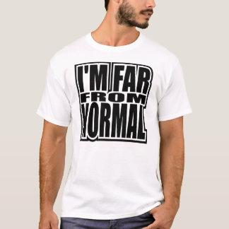 Ich bin weit von Normal T-Shirt
