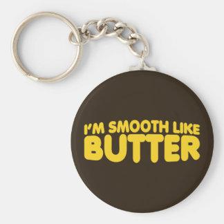 Ich bin wie Butter glatt Schlüsselanhänger