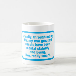 Ich bin wie sehr intelligente Kaffeetasse