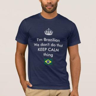 Ich bin, wir tue nicht brasilianisch, die RUHIGE T-Shirt