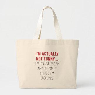 Ich bin wirklich nicht lustig… Ich bin… gerade Jumbo Stoffbeutel