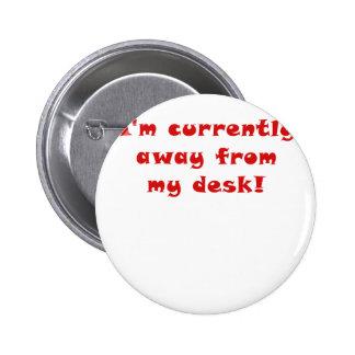 Ich bin z.Z. weg von meinem Schreibtisch Runder Button 5,7 Cm