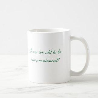 Ich bin zu alt belästigt zu werden! kaffeetasse