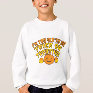 Ich bin ZU ALT, Trick oder Behandlung SPASS Sweatshirt