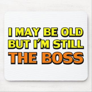Ich bin zwar alt, aber ich bin noch der Chef Mousepads