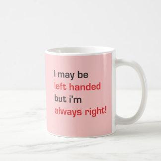 Ich bin zwar linkshändig, aber ich habe immer kaffeetasse