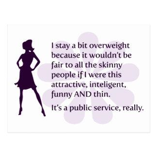 Ich bleibe ein Stückchenübergewicht weil… Postkarte