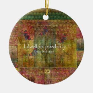 Ich bleibe in der Möglichkeit. Emily Keramik Ornament