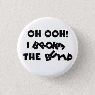 Ich brach die Gestalt - weißen Knopf Runder Button 3,2 Cm