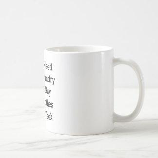 Ich brauche nicht, Wäscherei zu tun, die ich Kaffeetasse