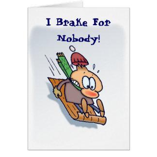 Ich bremse für niemand! grußkarten