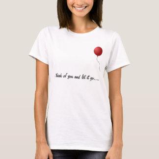 Ich denke an Sie und lasse es gehen… T-Shirt